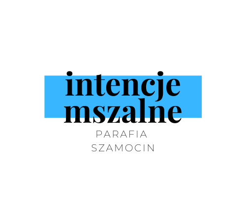 Intencje mszalne 10.05 – 16.05.2021